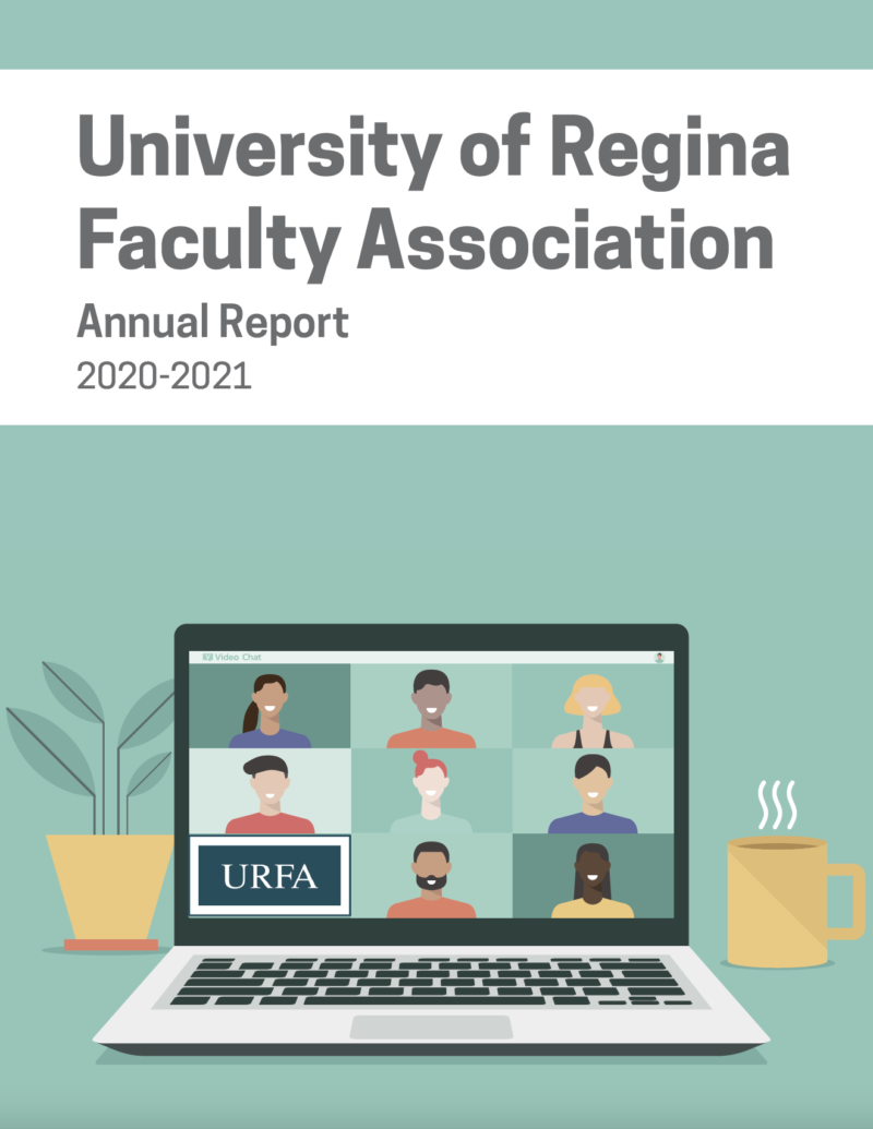 "Text: ""University of Regina Faculty Association. Annual Report 2020-2021."" An illustrated laptop is open with faces arranged in a 3x3 table to reflect a video call."