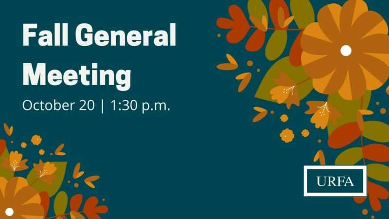 """Two floral arrangements in orange, red and green are in the bottom left and top right corners. URFA logo bottom right. Text says, """"Fall General Meeting. October 20. 1:30 p.m."""""""