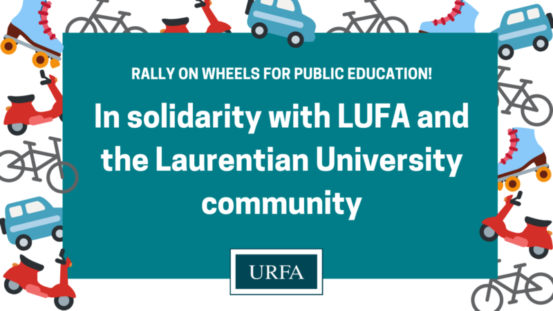 """The border of the graphic has scooters, cars, bicycles and roller skates in random order. In the centre of is a green box with text inside that reads, """"Rally on wheels for public education! In solidarity with LUFA and the Laurentian University community."""" The URFA logo is in the bottom centre."""