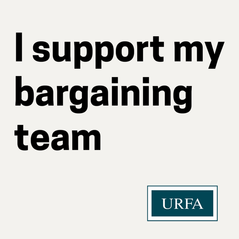 """Text reads, """"I support my bargaining team."""" URFA logo bottom right. The background is beige."""